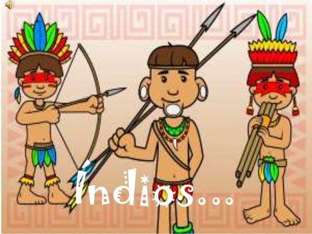 Índios...