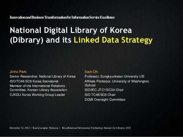 Innovation and BusinessTransformation for Information Service ExcellenceNational Digital Library of Korea(Dibrary) and its...