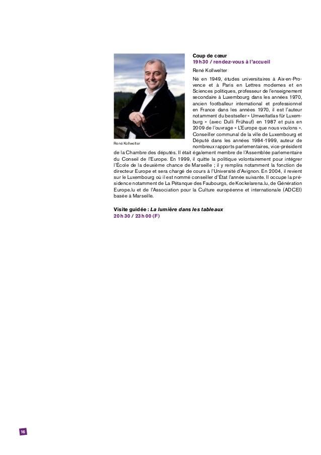 16 Coup de cœur 19h30 / rendez-vous à l'accueil René Kollwelter Né en 1949, études universitaires à Aix-en-Pro- vence et...
