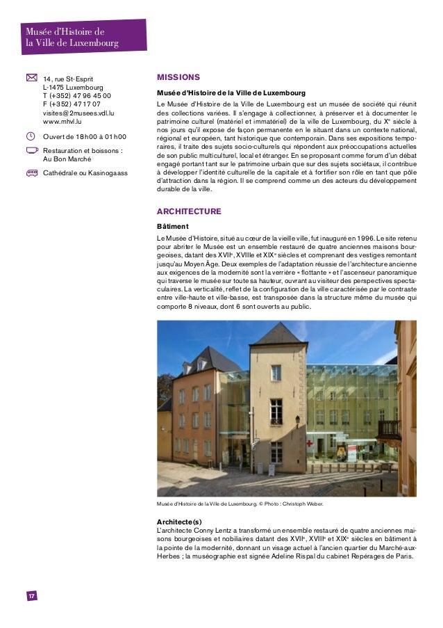 17  14, rue St-Esprit L-1475 Luxembourg T (+352) 47 96 45 00 F (+352) 47 17 07 visites@2musees.vdl.lu www.mhvl.lu  Ouver...