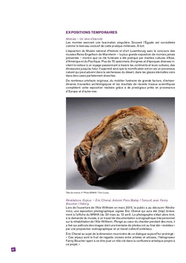 27 EXPOSITIONS TEMPORAIRES Momies – Un rêve d'éternité Les momies exercent une fascination singulière. Souvent l'Égypte es...