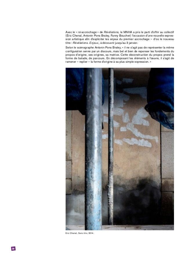 28 Avec le «ré-accrochage» de Révélations, le MNHA a pris le parti d'offrir au collectif (Éric Chenal, Antonin Pons Bral...