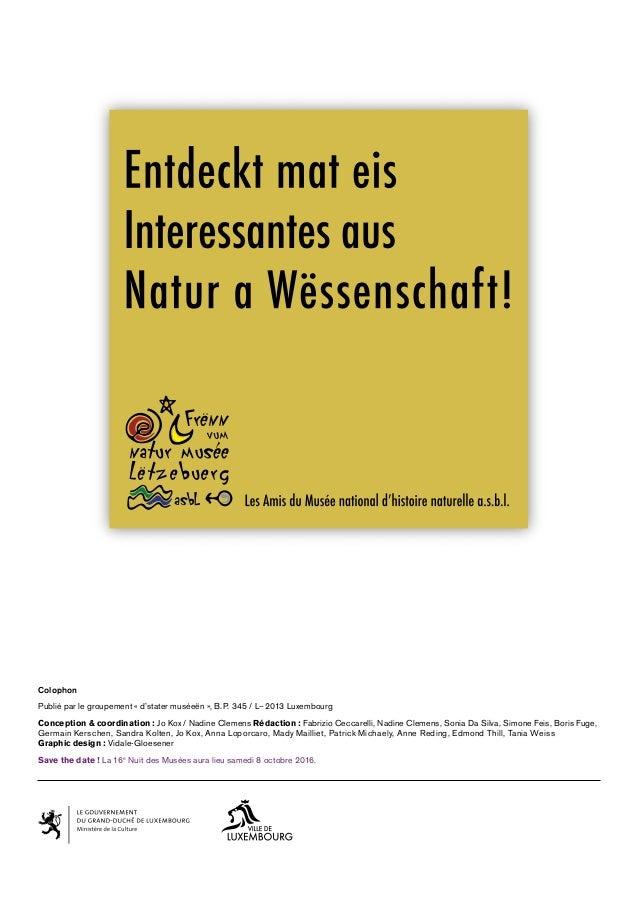 Colophon Publié par le groupement «d'stater muséeën», B.P. 345 / L-- 2013 Luxembourg Conception  coordination: Jo Kox /...