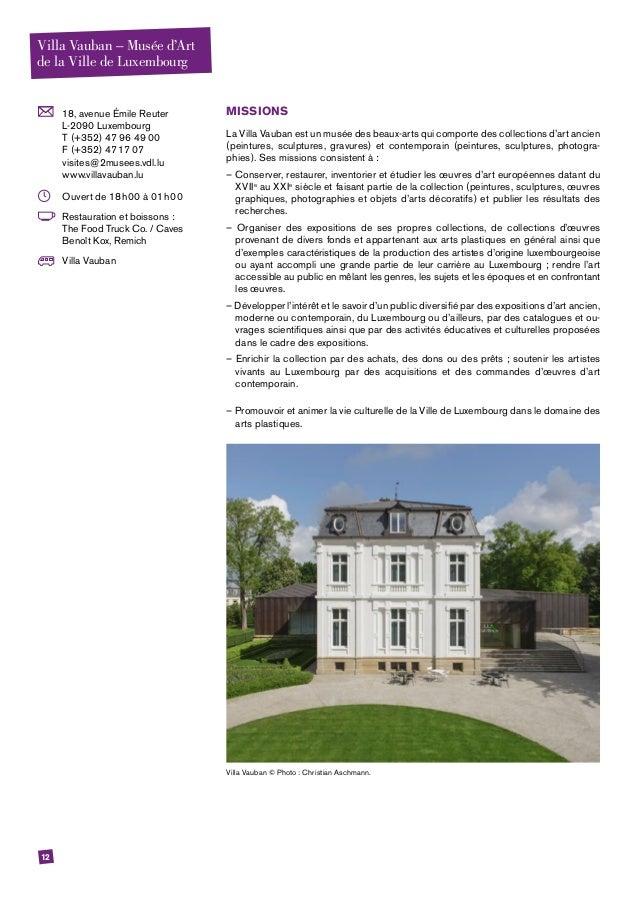 12  18, avenue Émile Reuter L-2090 Luxembourg T (+352) 47 96 49 00 F (+352) 47 17 07 visites@2musees.vdl.lu www.villavaub...