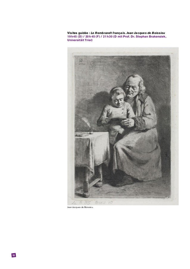 15 Visites guidée: Le Rembrandt français. Jean-Jacques de Boissieu 19h45 (D) / 20h45 (F) / 21h30 (D mit Prof. Dr. S...