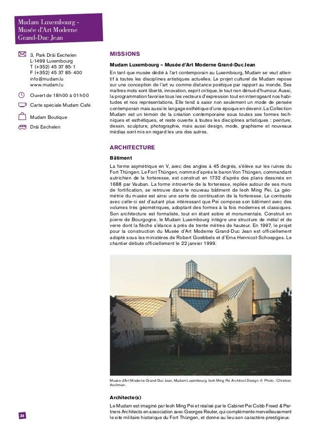 34  3, Park Dräi Eechelen L-1499 Luxembourg T (+352) 45 37 85-1 F (+352) 45 37 85-400 info@mudam.lu www.mudam.lu  Ouvert...