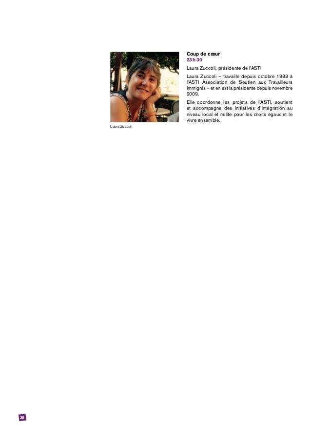 38 Coup de cœur 23h30 Laura Zuccoli, présidente de l'ASTI Laura Zuccoli – travaille depuis octobre 1983 à l'ASTI Associa...