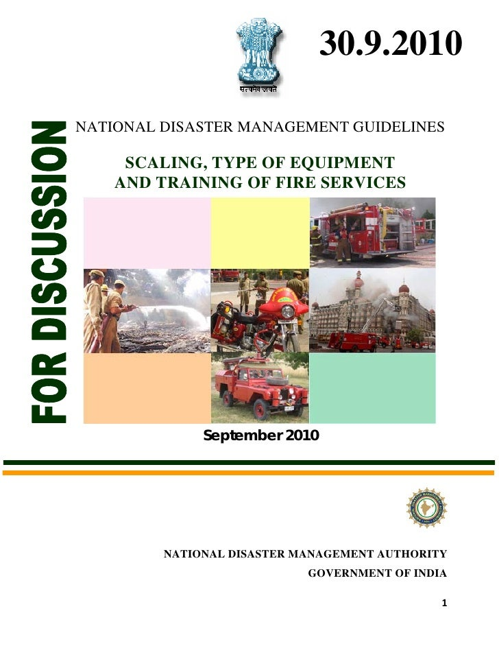 30.9.2010    NATIONAL DISASTER MANAGEMENT GUIDELINES         SCALING, TYPE OF EQUIPMENT        AND TRAINING OF FIRE SERVIC...
