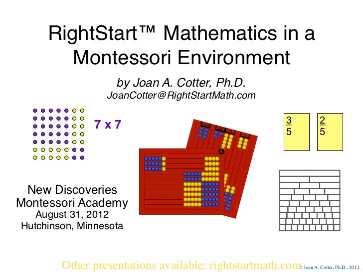 RightStart™ Mathematics in a         Montessori Environment                       by Joan A. Cotter, Ph.D.             ...