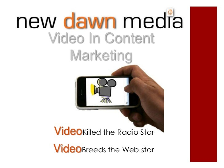 Video In Content   MarketingVideoKilled the Radio StarVideoBreeds the Web star