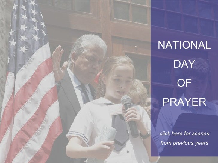 NATIONAL DAY OF PRAYER click here for scenes from previous years
