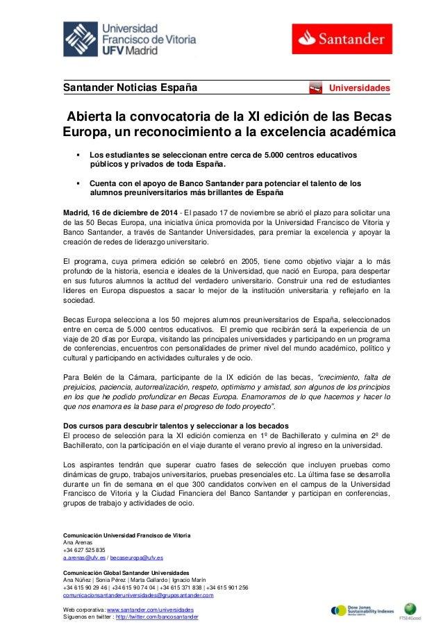 Comunicación Universidad Francisco de Vitoria Ana Arenas +34 627 525 835 a.arenas@ufv.es / becaseuropa@ufv.es Comunicación...