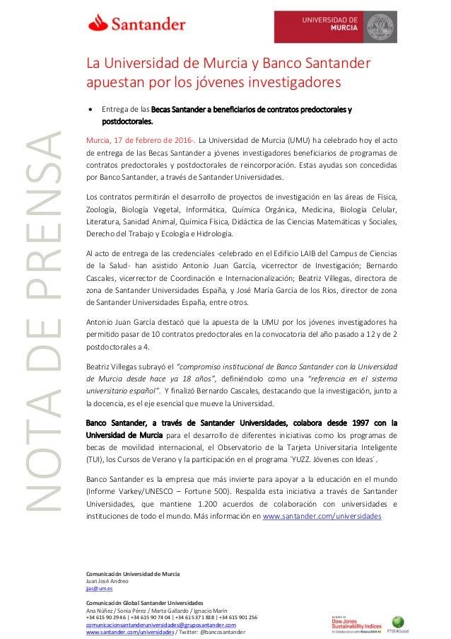 Comunicación Universidad de Murcia Juan José Andreo jjas@um.es Comunicación Global Santander Universidades Ana Núñez / Son...