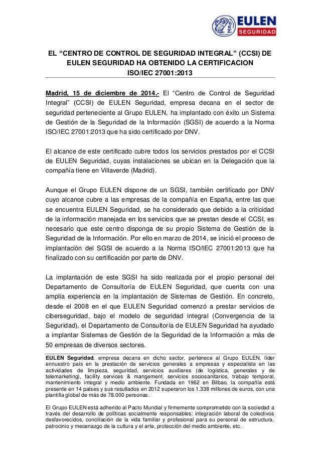 """EL """"CENTRO DE CONTROL DE SEGURIDAD INTEGRAL"""" (CCSI) DE EULEN SEGURIDAD HA OBTENIDO LA CERTIFICACION ISO/IEC 27001:2013 Mad..."""