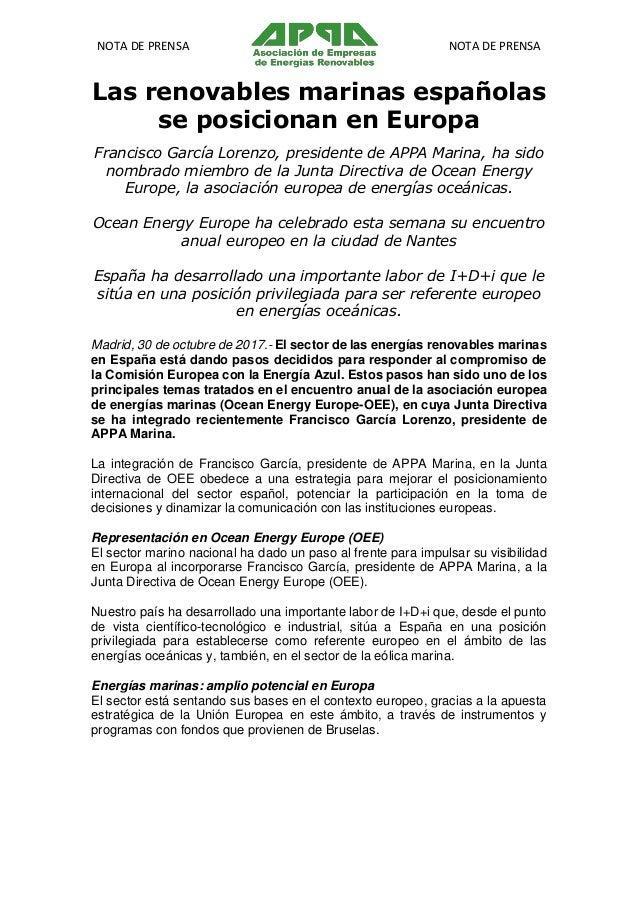 NOTA DE PRENSA NOTA DE PRENSA Las renovables marinas españolas se posicionan en Europa Francisco García Lorenzo, president...
