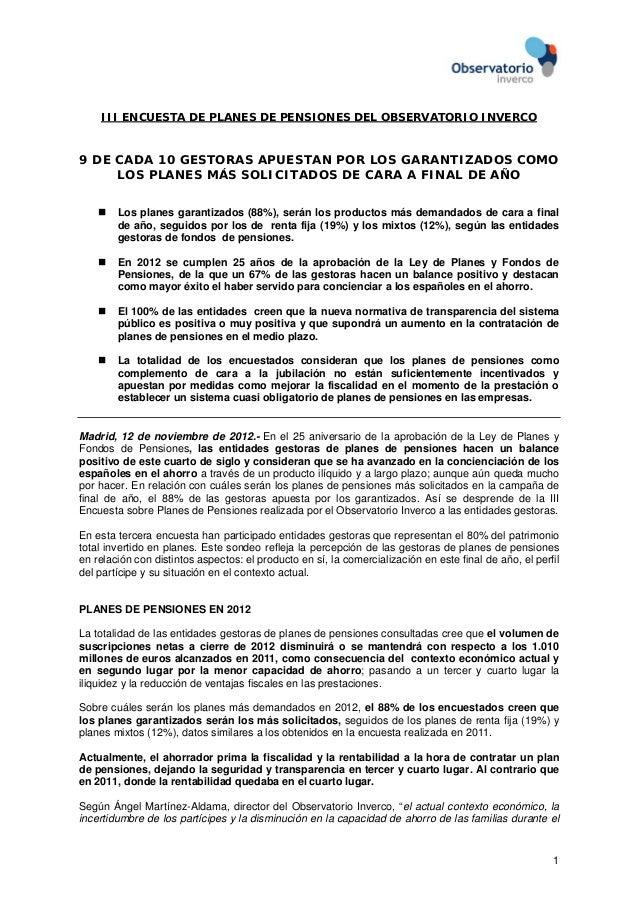 III ENCUESTA DE PLANES DE PENSIONES DEL OBSERVATORIO INVERCO9 DE CADA 10 GESTORAS APUESTAN POR LOS GARANTIZADOS COMO     L...