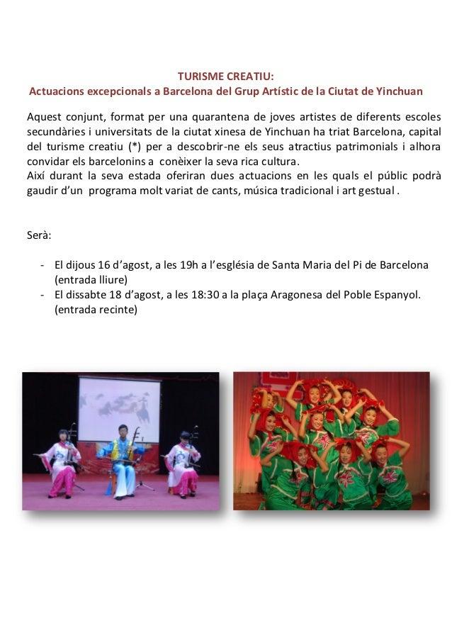 TURISME CREATIU:Actuacions excepcionals a Barcelona del Grup Artístic de la Ciutat de YinchuanAquest conjunt, format per u...