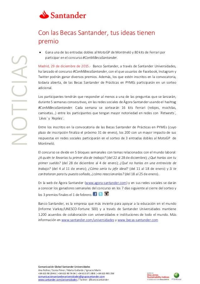 Comunicación Global Santander Universidades Ana Núñez / Sonia Pérez / Marta Gallardo / Ignacio Marín +34 615 90 29 46   +3...