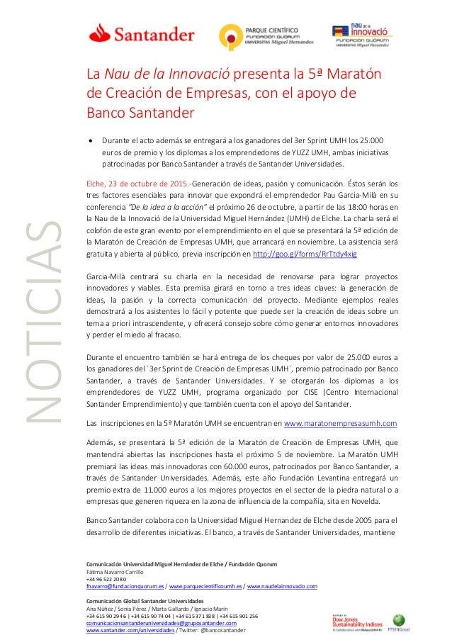 Comunicación Universidad Miguel Hernández de Elche / Fundación Quorum Fátima Navarro Carrillo +34 96 522 20 80 fnavarro@fu...