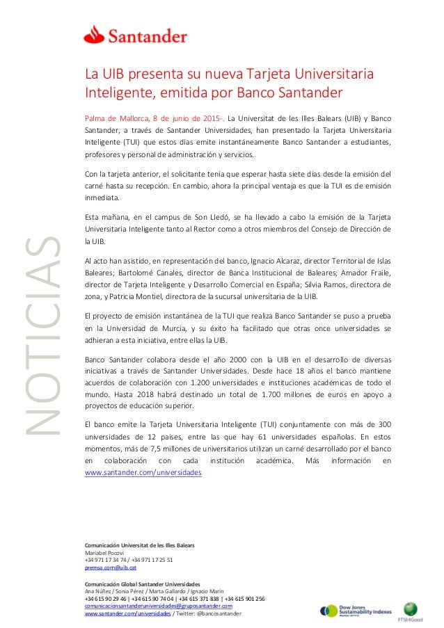 NOTICIAS La UIB presenta su nueva Tarjeta Universitaria Inteligente, emitida por Banco Santander Palma de Mallorca, 8 de j...