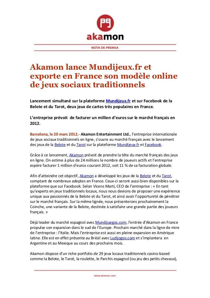 Akamon lance Mundijeux.fr etexporte en France son modèle onlinede jeux sociaux traditionnelsLancement simultané sur la pla...