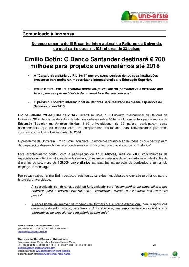 Comunicación Banco Santander Brasil (11) 3553-5157 / 7061 / 5244 / 5106 / 5259 / 5282 imprensa@santander.com.br Comunicaci...