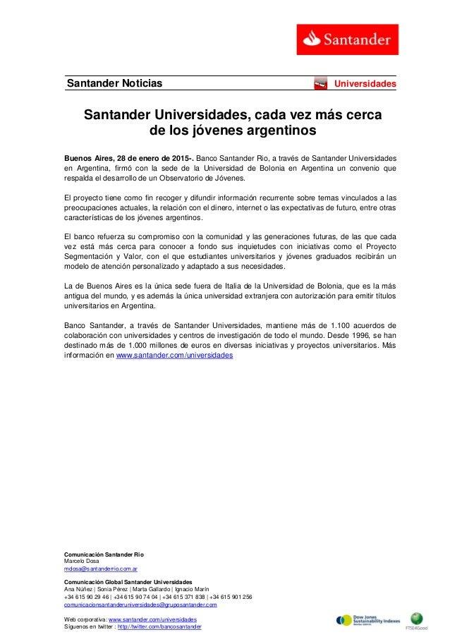 Comunicación Santander Rio Marcelo Dosa mdosa@santanderrio.com.ar Comunicación Global Santander Universidades Ana Núñez | ...