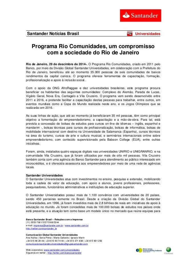 Banco Santander Brasil – Relações com a Imprensa (11) 3553-7061/5157/5166/5244 e-mail: imprensa@santander.com.br / www.san...