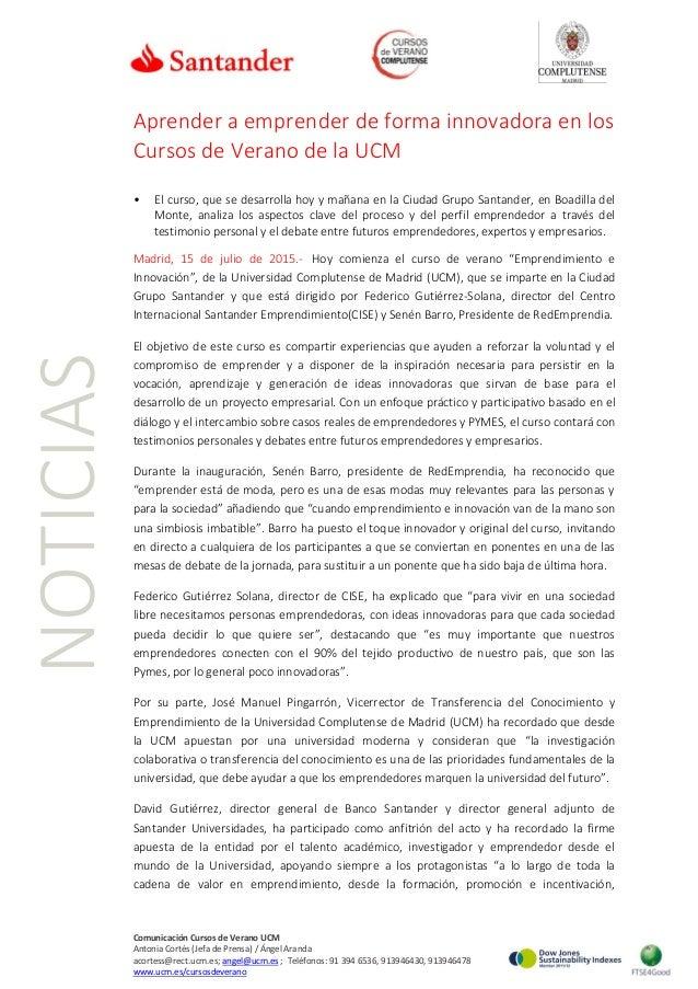 Comunicación Cursos de Verano UCM Antonia Cortés (Jefa de Prensa) / Ángel Aranda acortess@rect.ucm.es; angel@ucm.es ; Telé...