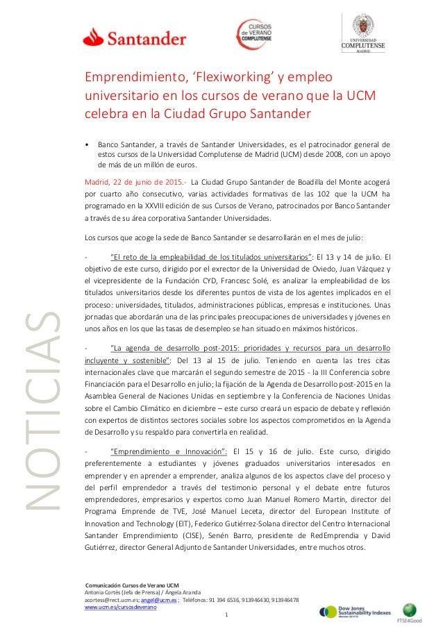 Comunicación Cursos de Verano UCM Antonia Cortés (Jefa de Prensa) / Ángela Aranda acortess@rect.ucm.es; angel@ucm.es ; Tel...