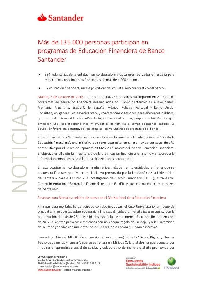 Comunicación Corporativa Ciudad Grupo Santander, edificio Arrecife, pl. 2 28660 Boadilla del Monte (Madrid). Tel.: +34 91 ...