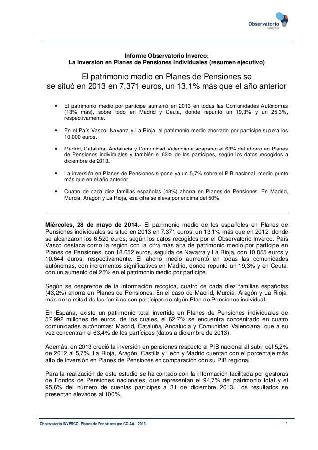 Observatorio INVERCO. Planes de Pensiones por CC.AA. 2013 1 Informe Observatorio Inverco: La inversión en Planes de Pensio...