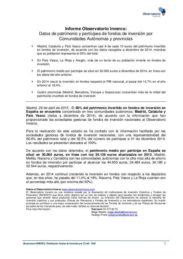 Observatorio INVERCO. Distribución Fondos de Inversión por CC.AA. 2014 1 Informe Observatorio Inverco: Datos de patrimonio...