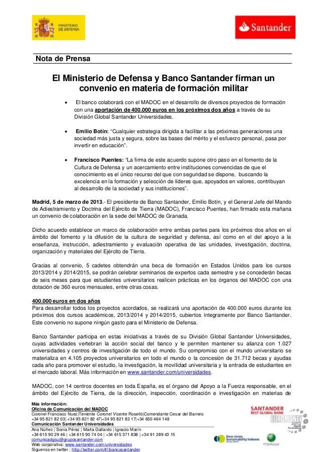 Nota de Prensa          El Ministerio de Defensa y Banco Santander firman un                 convenio en materia de formac...
