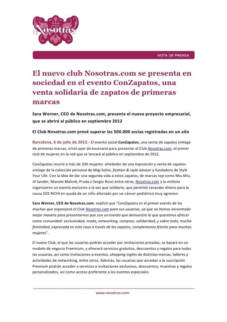 El nuevo club Nosotras.com se presenta ensociedad en el evento ConZapatos, unaventa solidaria de zapatos de primerasmarcas...