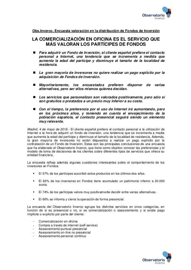 1 Obs.Inverco. Encuesta valoración en la distribución de Fondos de Inversión LA COMERCIALIZACIÓN EN OFICINA ES EL SERVICIO...