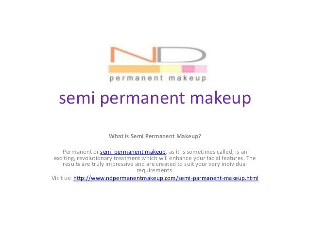 semi permanent makeup What is Semi Permanent Makeup? Permanent or semi permanent makeup, as it is sometimes called, is an ...
