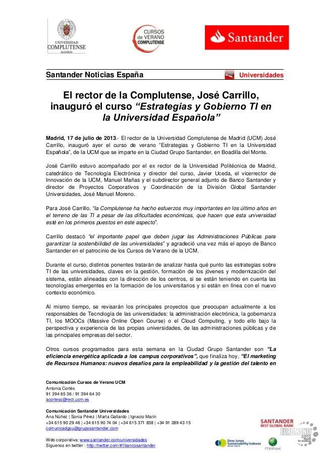 Comunicación Cursos de Verano UCM Antonia Cortés 91 394 65 36 / 91 394 64 30 acortess@rect.ucm.es Comunicación Santander U...