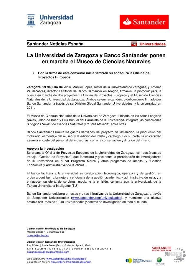 Comunicación Universidad de Zaragoza Mariola Conde / +34 660 559 568 mconde@unizar.es Comunicación Santander Universidades...