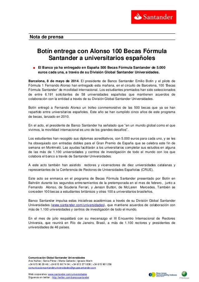 Comunicación Global Santander Universidades Ana Núñez | Sonia Pérez | Marta Gallardo | Ignacio Marín +34 615 90 29 46 | +3...