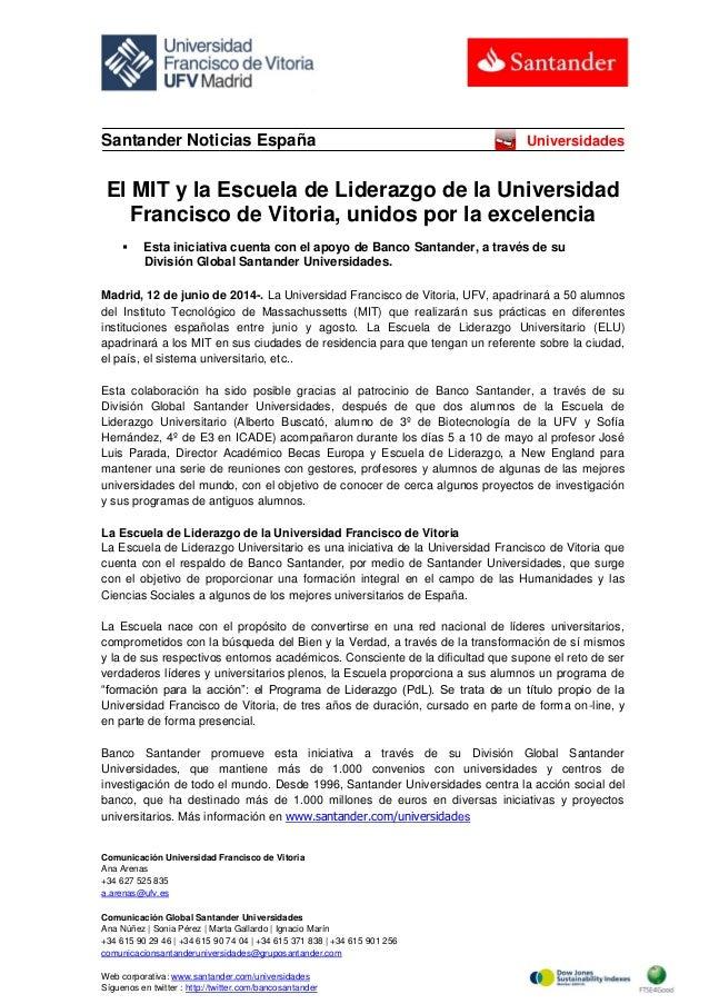 Comunicación Universidad Francisco de Vitoria Ana Arenas +34 627 525 835 a.arenas@ufv.es Comunicación Global Santander Uni...