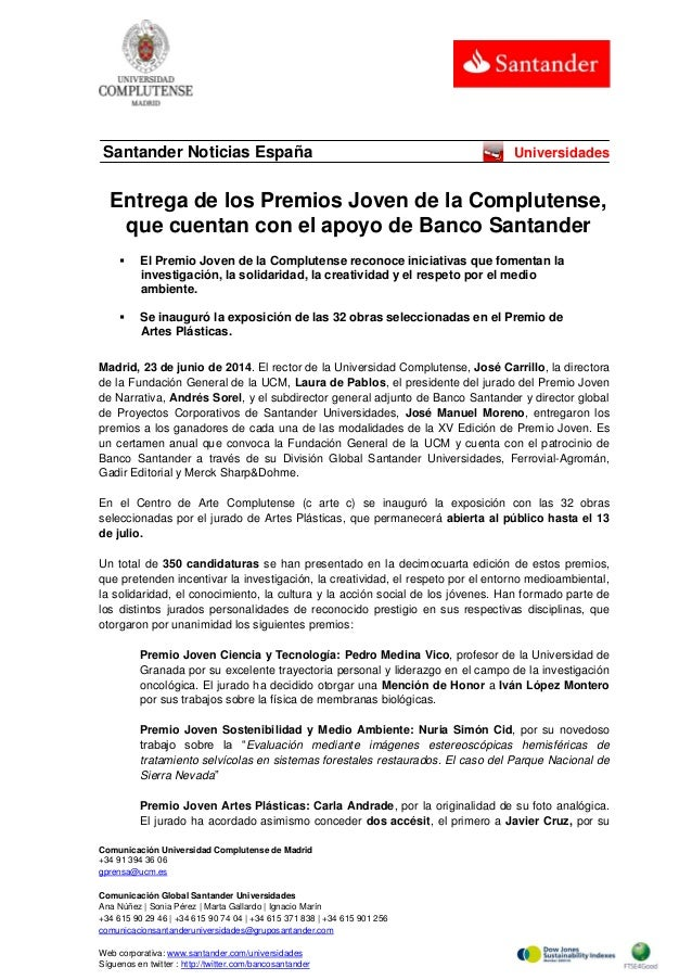 Comunicación Universidad Complutense de Madrid +34 91 394 36 06 gprensa@ucm.es Comunicación Global Santander Universidades...