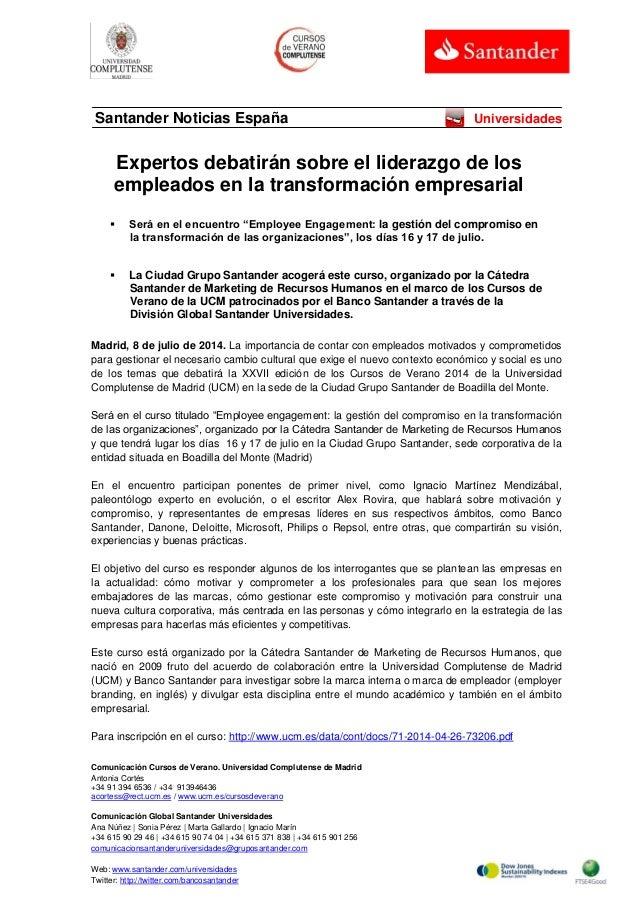 Comunicación Cursos de Verano. Universidad Complutense de Madrid Antonia Cortés +34 91 394 6536 / +34 913946436 acortess@r...