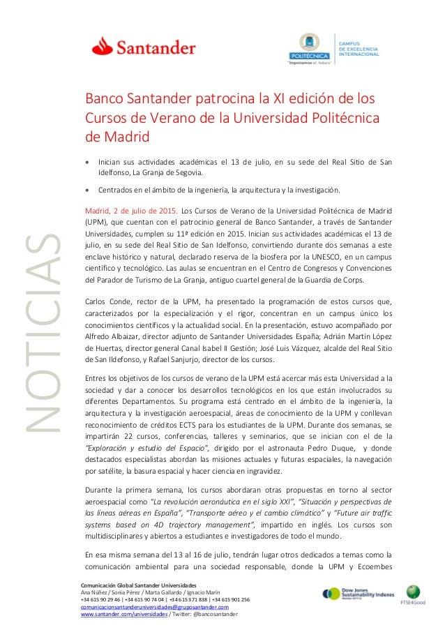 NOTICIAS Banco Santander patrocina la XI edición de los Cursos de Verano de la Universidad Politécnica de Madrid • Inician...