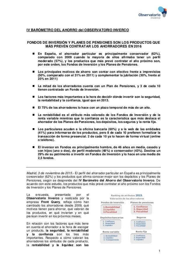 1 IV BARÓMETRO DEL AHORRO del OBSERVATORIO INVERCO FONDOS DE INVERSIÓN Y PLANES DE PENSIONES SON LOS PRODUCTOS QUE MÁS PRE...