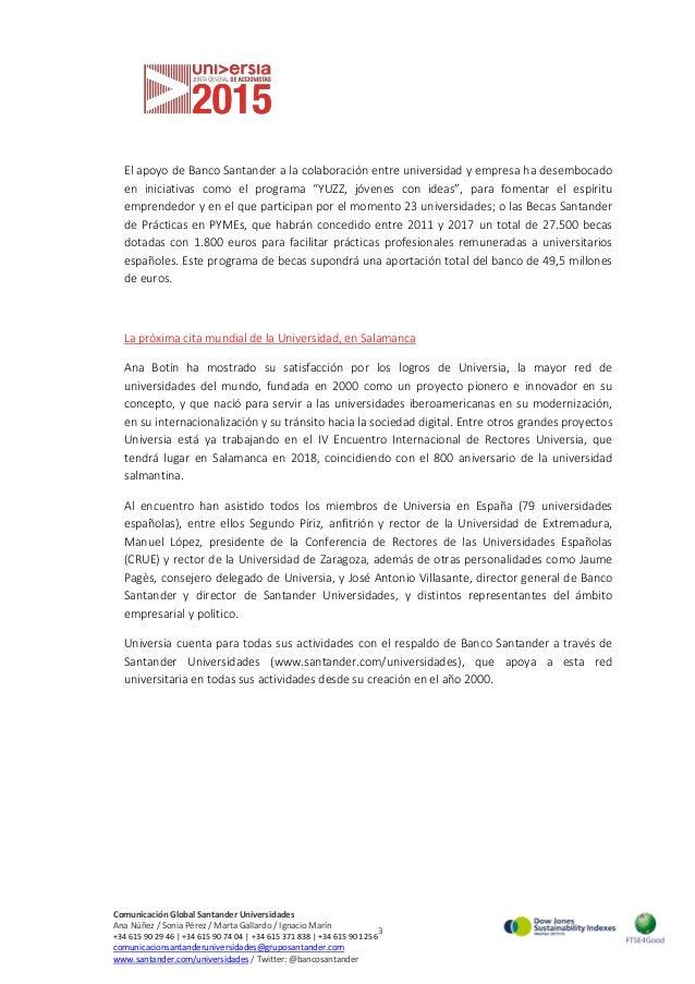 3 Comunicación Global Santander Universidades Ana Núñez / Sonia Pérez / Marta Gallardo / Ignacio Marín +34 615 90 29 46 | ...