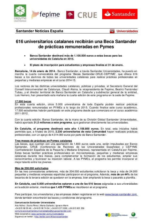 Comunicación Santander Universidades Ana Núñez   Sonia Pérez   Marta Gallardo   Ignacio Marín +34 615 90 29 46   +34 615 9...