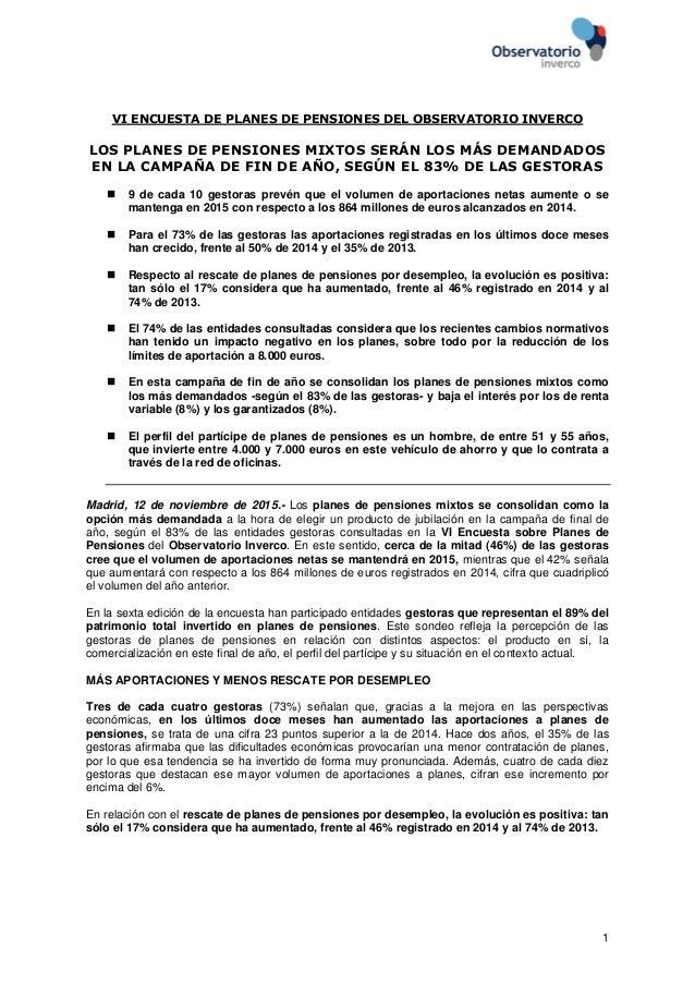 1 VI ENCUESTA DE PLANES DE PENSIONES DEL OBSERVATORIO INVERCO LOS PLANES DE PENSIONES MIXTOS SERÁN LOS MÁS DEMANDADOS EN L...