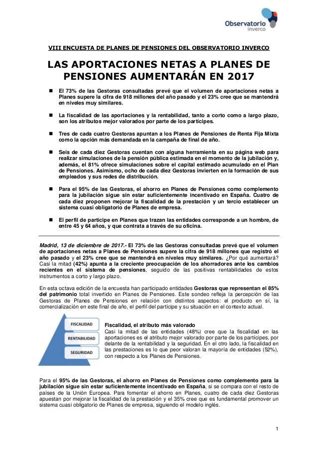 1 VIII ENCUESTA DE PLANES DE PENSIONES DEL OBSERVATORIO INVERCO LAS APORTACIONES NETAS A PLANES DE PENSIONES AUMENTARÁN EN...
