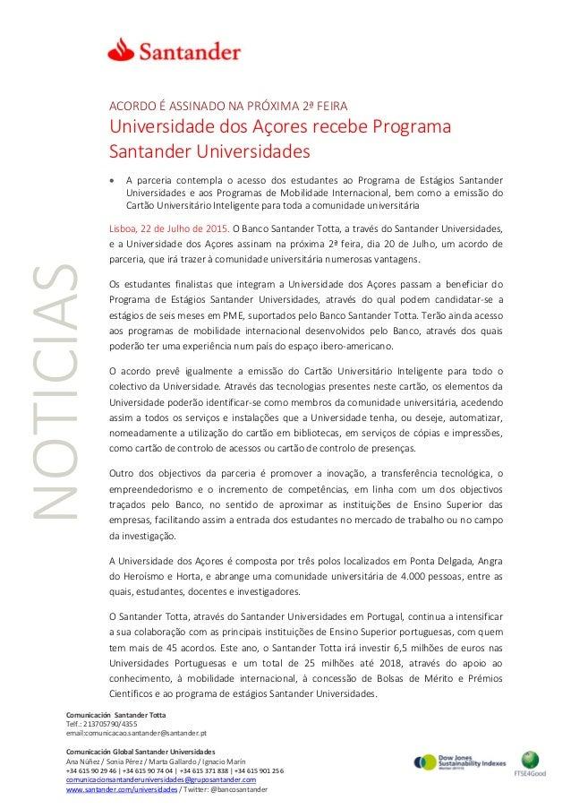 NOTICIAS Comunicación Santander Totta Telf.: 213705790/4355 email:comunicacao.santander@santander.pt Comunicación Global S...